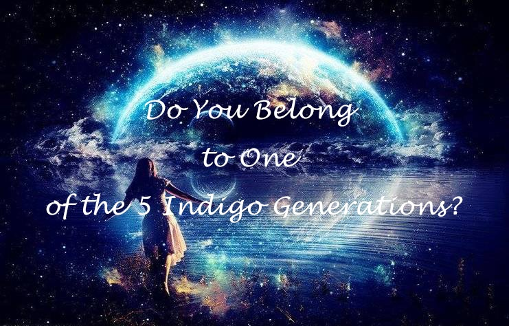 Do You Belong to One of the 5 Indigo Generations?