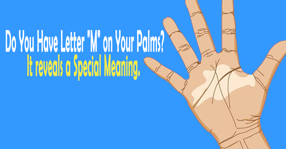 """Do You Have Letter """"M"""" on Your Palms? It reveals a Special Meaning."""